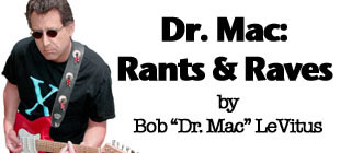 Dr. Mac: Rants & Raves