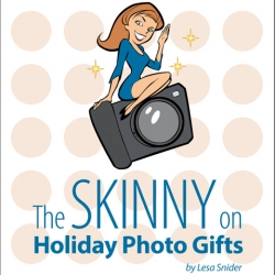 The Skinny on Holiday Photo Gifts by Lesa Snider