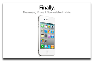 White iPhone 4. Really.