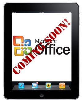 Office for the iPad? Maybe.