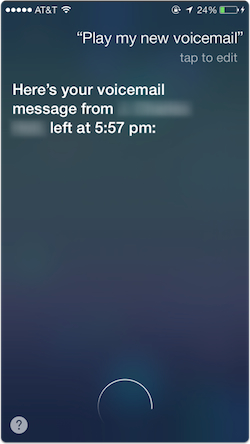 Ios 7 using siri with voicemail the mac observer to check your new messages invoke siri by holding down the home button until you hear the beeps and then say something like this m4hsunfo