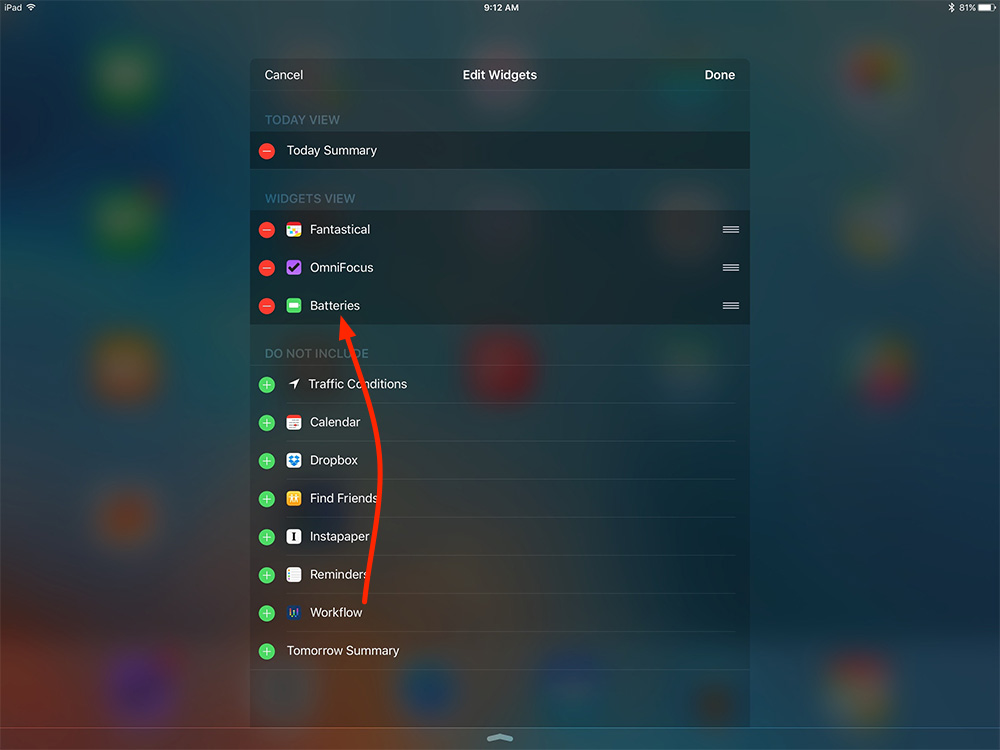 Tap the green button to move the Batteries widget to the Widgets View list