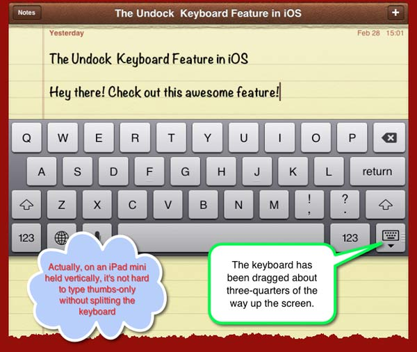 The keyboard in it�s undocked and merged state has been positioned three quarters of the way up the screen.