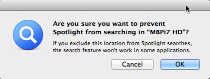 Spotlight's alert dialog asking if you are sure you want to prevent Spotlight from searching the hard drive you are adding to the Spotlight Exclude list.
