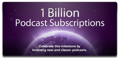 iTunes podcast subscriptions top 1 billion