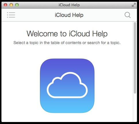 iCloud Help � I find that, just as with banner ads on web pages, people seem to tune-out buttons and links to Help resources. This is a valuable facility not only to help with  troubleshooting, but for instructions as well. And, it�s not only for help with iCloud.com, but it exposes all Apple help on anything to do with using the iCloud service with your Mac and iOS devices.