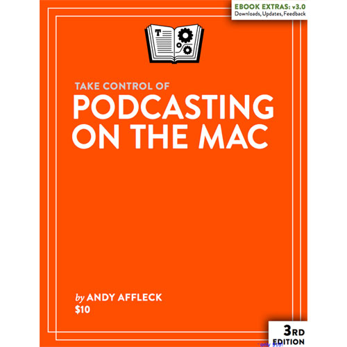 Take Control Of Podcasting on the Mac, featuring Kelly