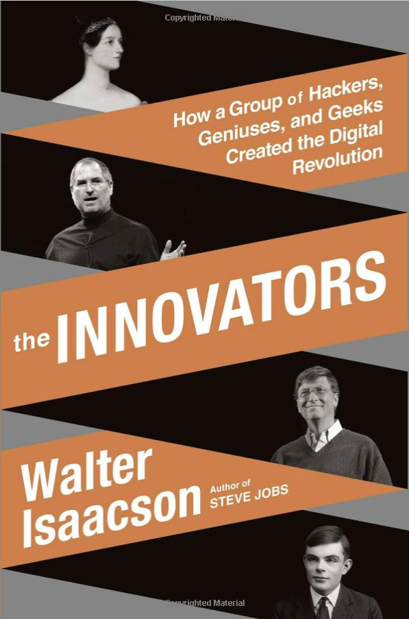 Walter Isaacson's 'The Innovators' Follows the Tech World's Innovating Geniuses