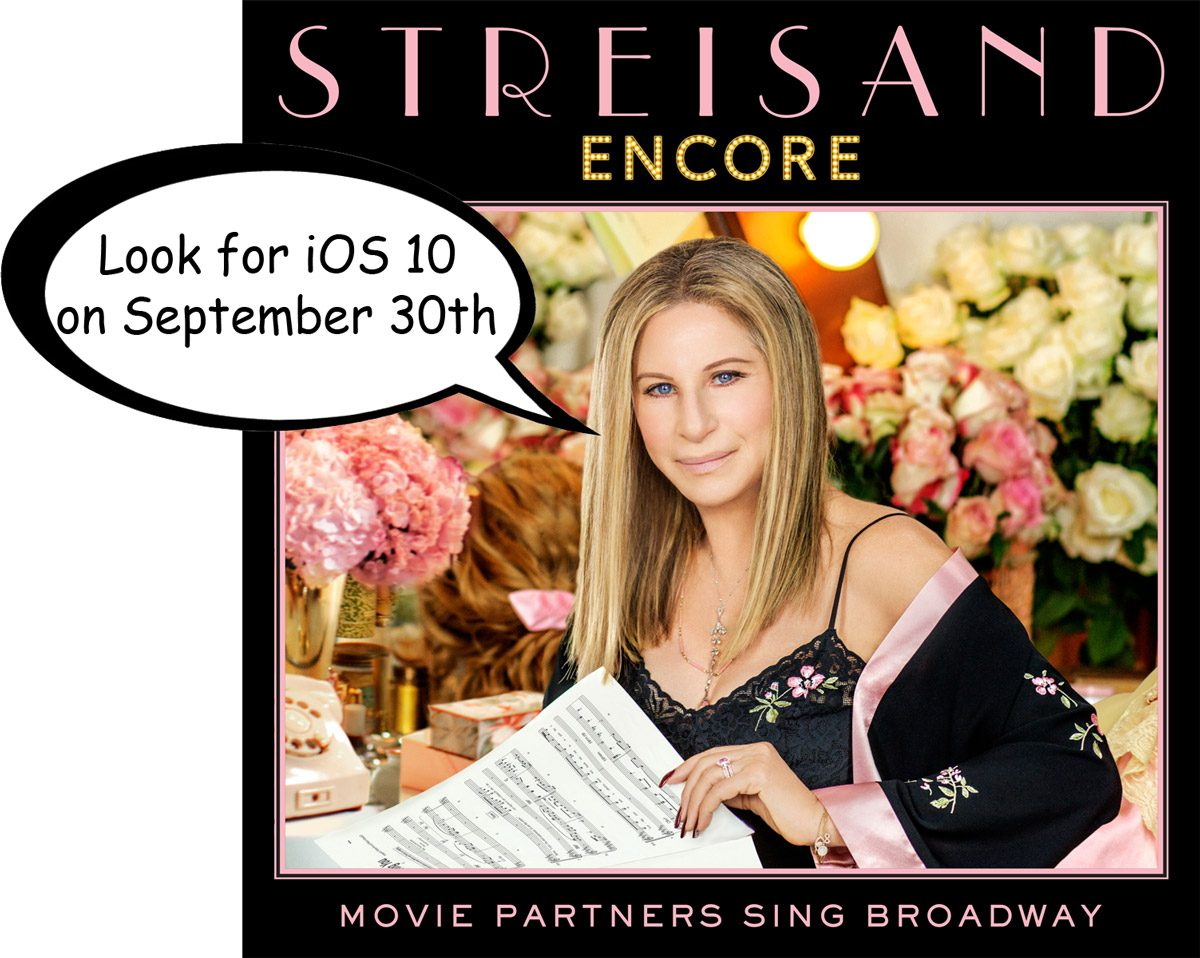 Barbara Streisand on iOS 10 Release