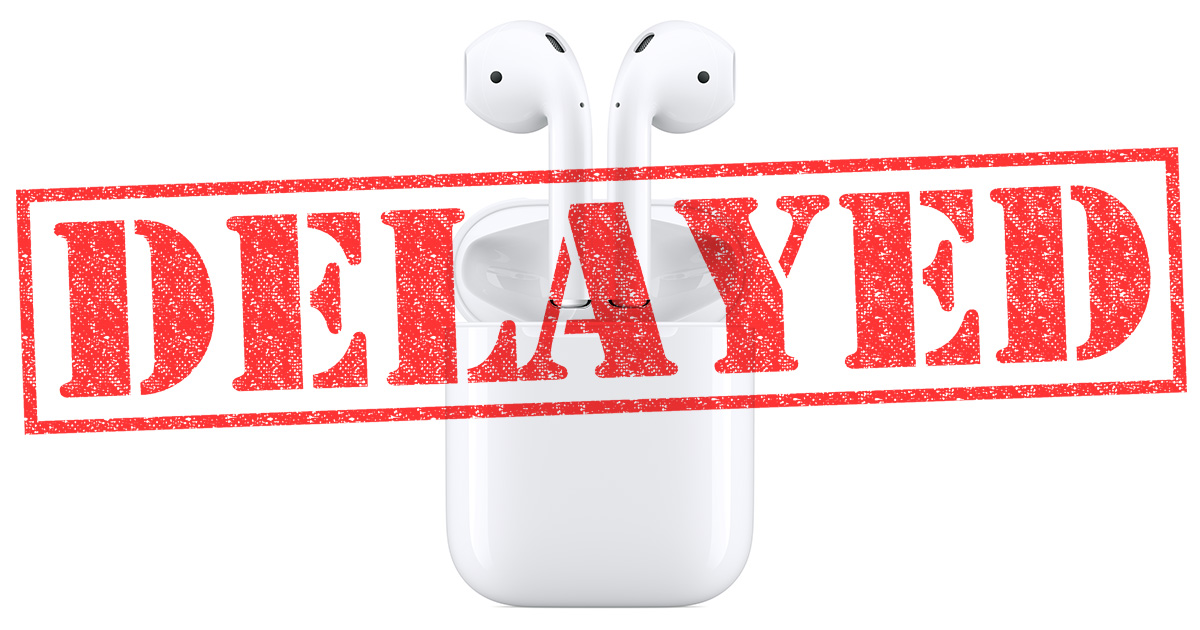 Apple AirPods delayed past October