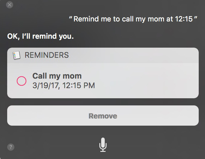 Siri will remind me at the appropriate date and time.
