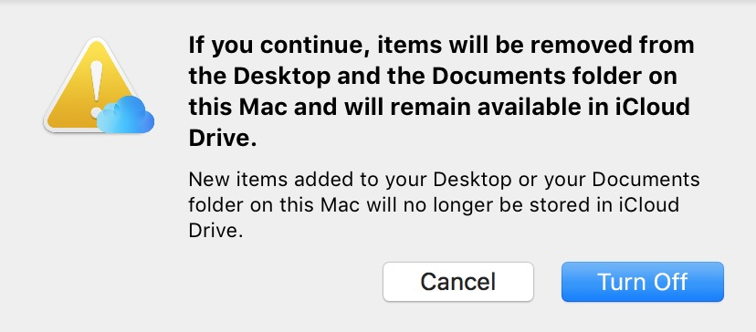 Turning off iCloud Desktop and Document Folders syncing shows a Dialog Box warning they'll be removed from your Mac