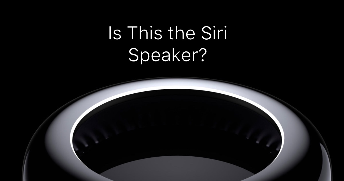 A Siri Speaker might look like the Mac Pro