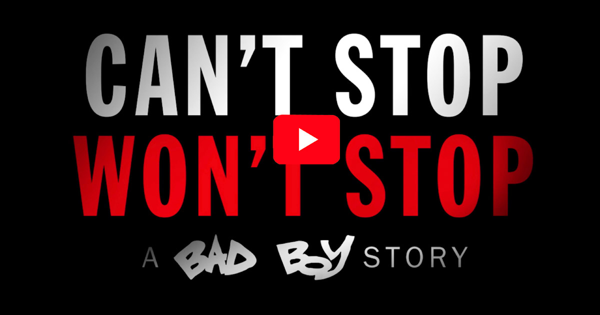 Can't Stop, Won't Stop: A Bad Boy Story Title