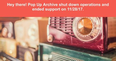 Shutdown Message on Pop Up Archive's Site