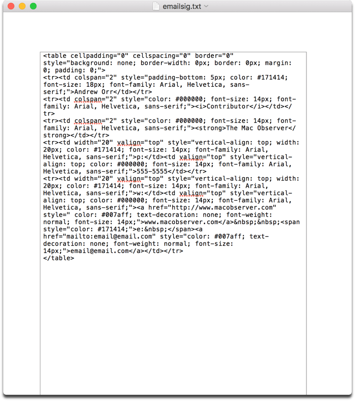 Pasting the source code for your HTML email signature into TextEdit.