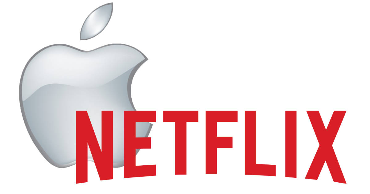 Apple and Netflix
