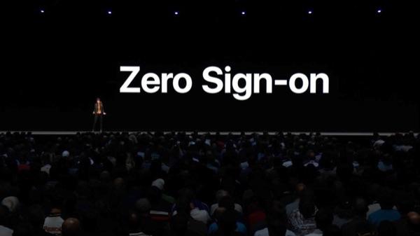 WWDC 2018: Zero sign-on announced.