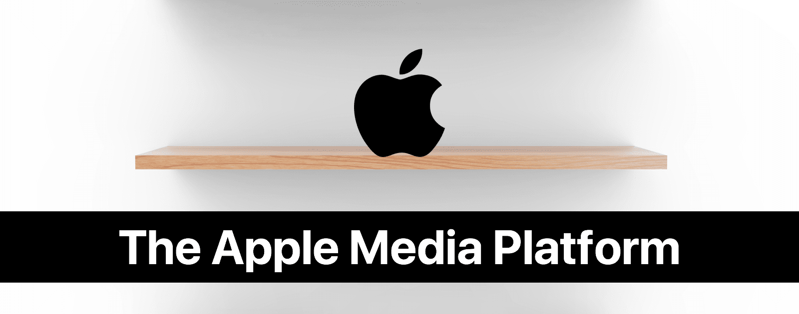 Grand Unified Theory of the Apple Media Platform