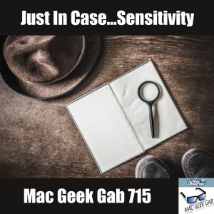 Detective Gear with Magnifying Glass and text Just in Case Sensitivity Mac Geek Gab 715
