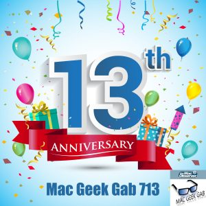 Mac Geek Gab 13th Anniversary 713
