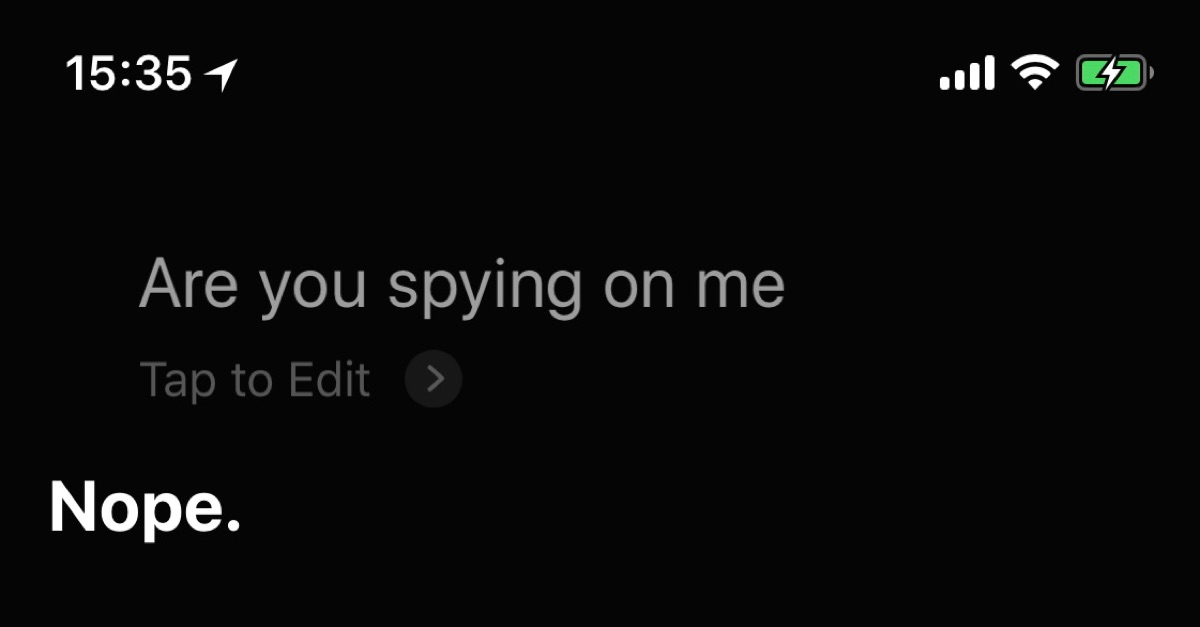 Go Ahead, Ask Siri if She's Spying on You