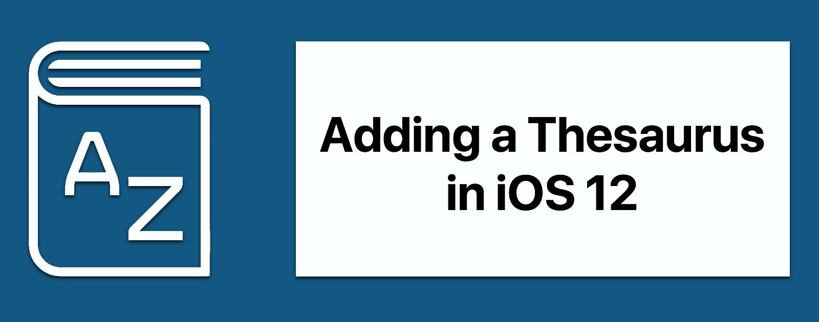 Ios 12 how to add a thesaurus in ios settings the mac observer solutioingenieria Choice Image