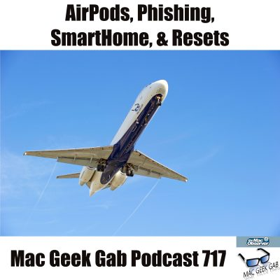 AirPods, Phishing, FileMaker, and Resets - Boeing 717 with Mac Geek Gab logo on it