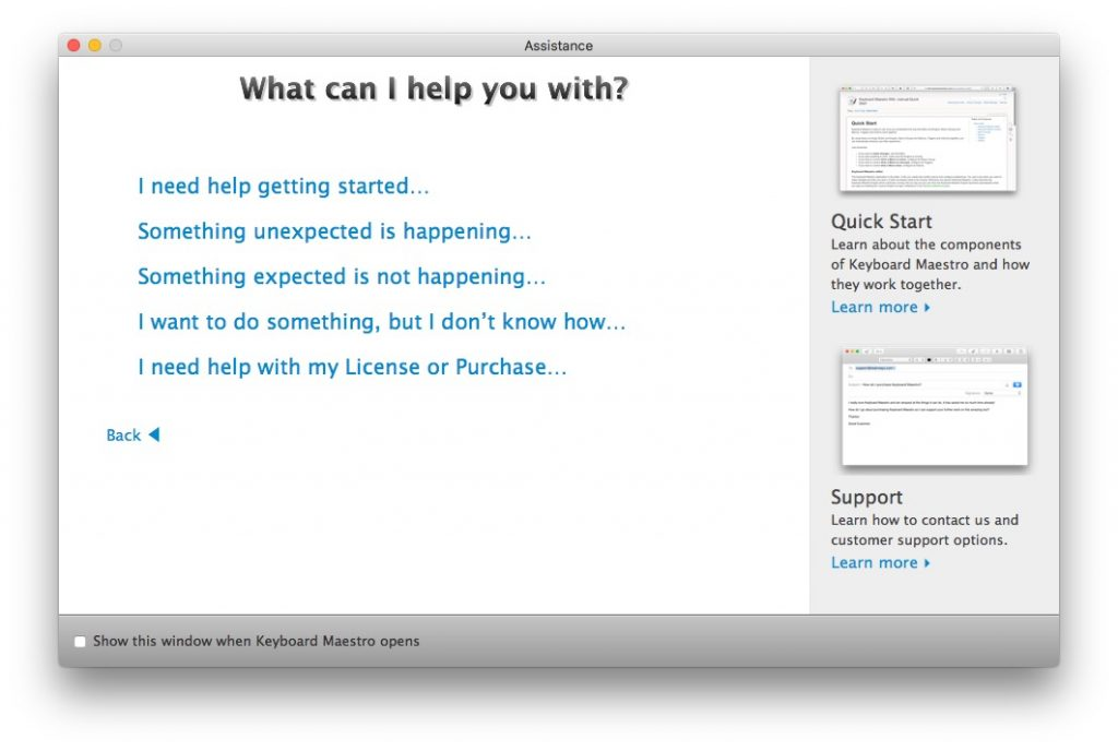Keyboard Maestro's Assistance window has answers and much more...