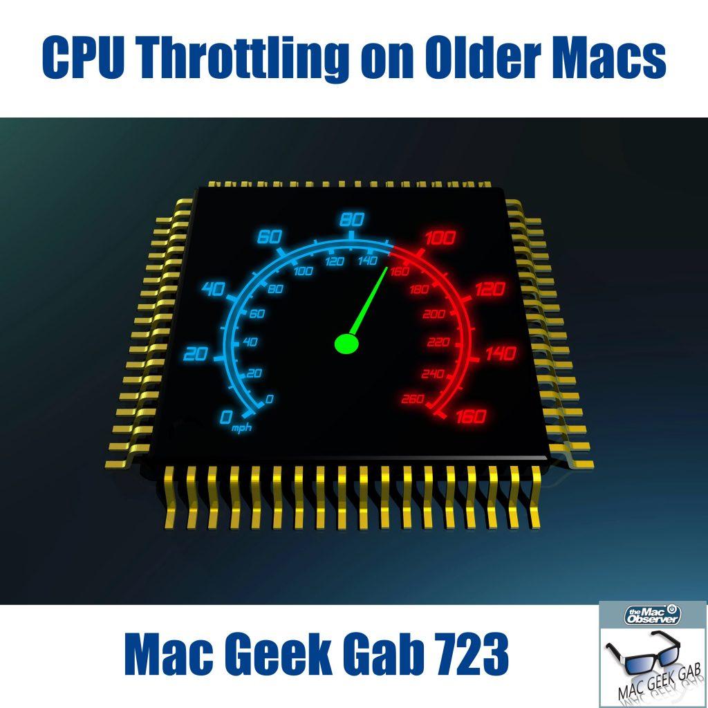 CPU Throttling on Older Macs – Mac Geek Gab 723