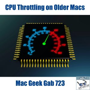 CPU with speedometer and text: CPU Throttling on Older Macs - Mac Geek Gab 723