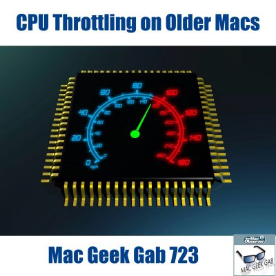 CPU with speedometer and text: CPU Throttling on Older Macs - Mac Geek Gab 723