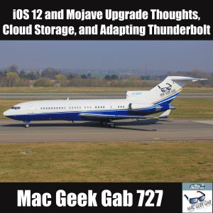 727 with Mac Geek Gab Logo and text for Mac Geek Gab MGG 727