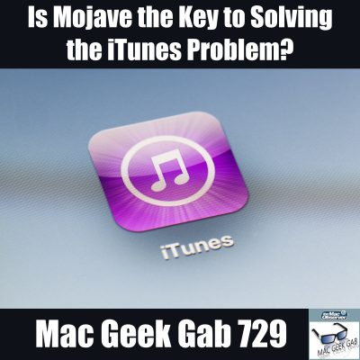 Is Mojave the Key to Solving the iTunes Problem?