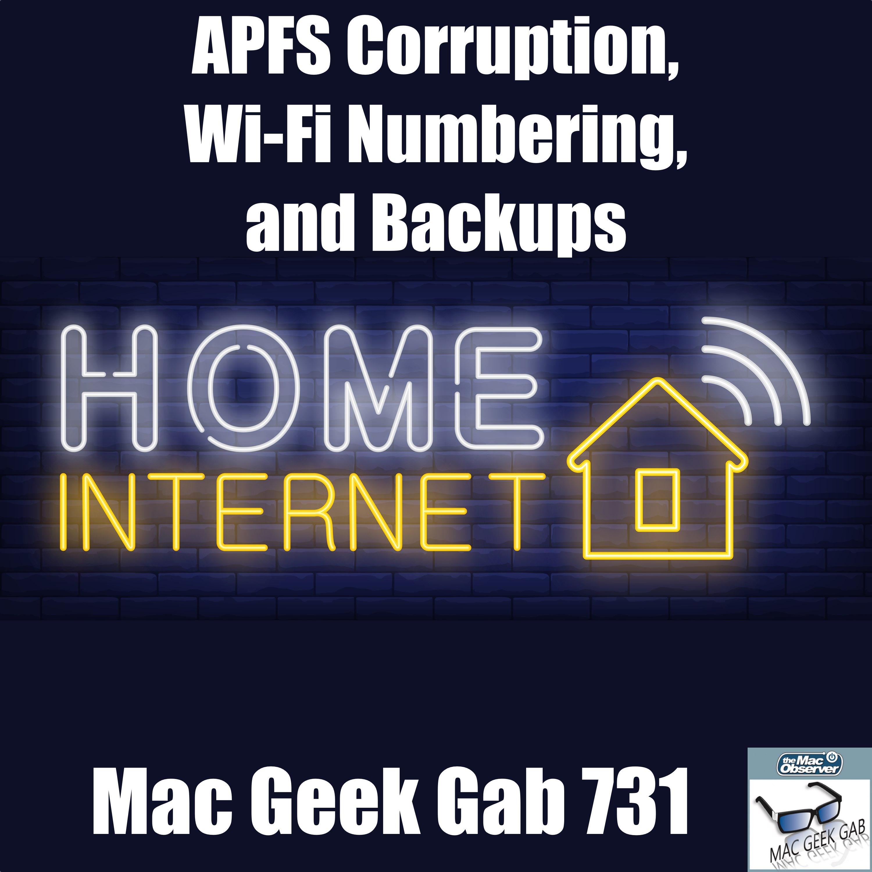 APFS Corruption, Wi-Fi Numbering, and Backups – Mac Geek Gab