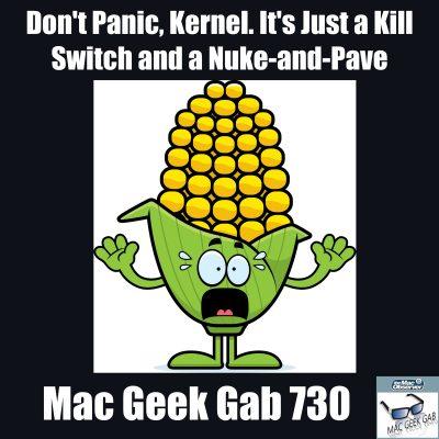 Kernel Panic - Mac Geek Gab 730
