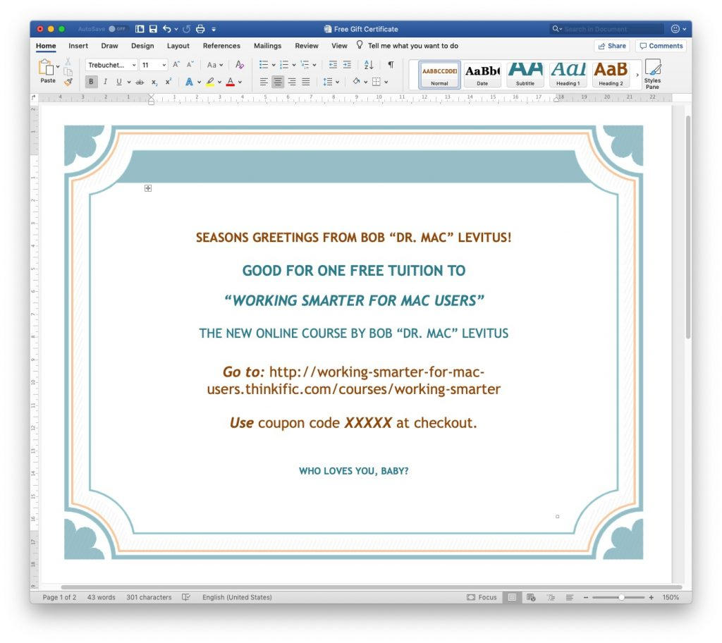 I made this gift certificate from a Microsoft Word template.