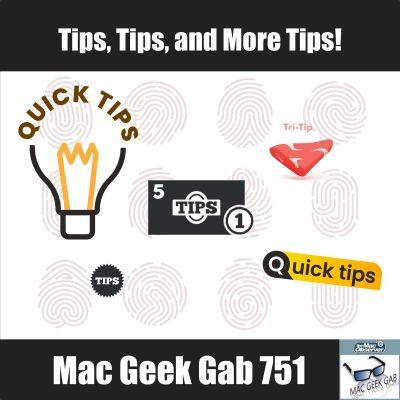 Image of Quick Tips, Steak Tips, Dollar Tips - Mac Geek Gab MGG 751