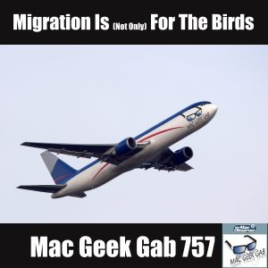 Boeing 757 with Mac Geek Gab logo and text Migration Is (Not Only) For The Birds –Mac Geek Gab 757