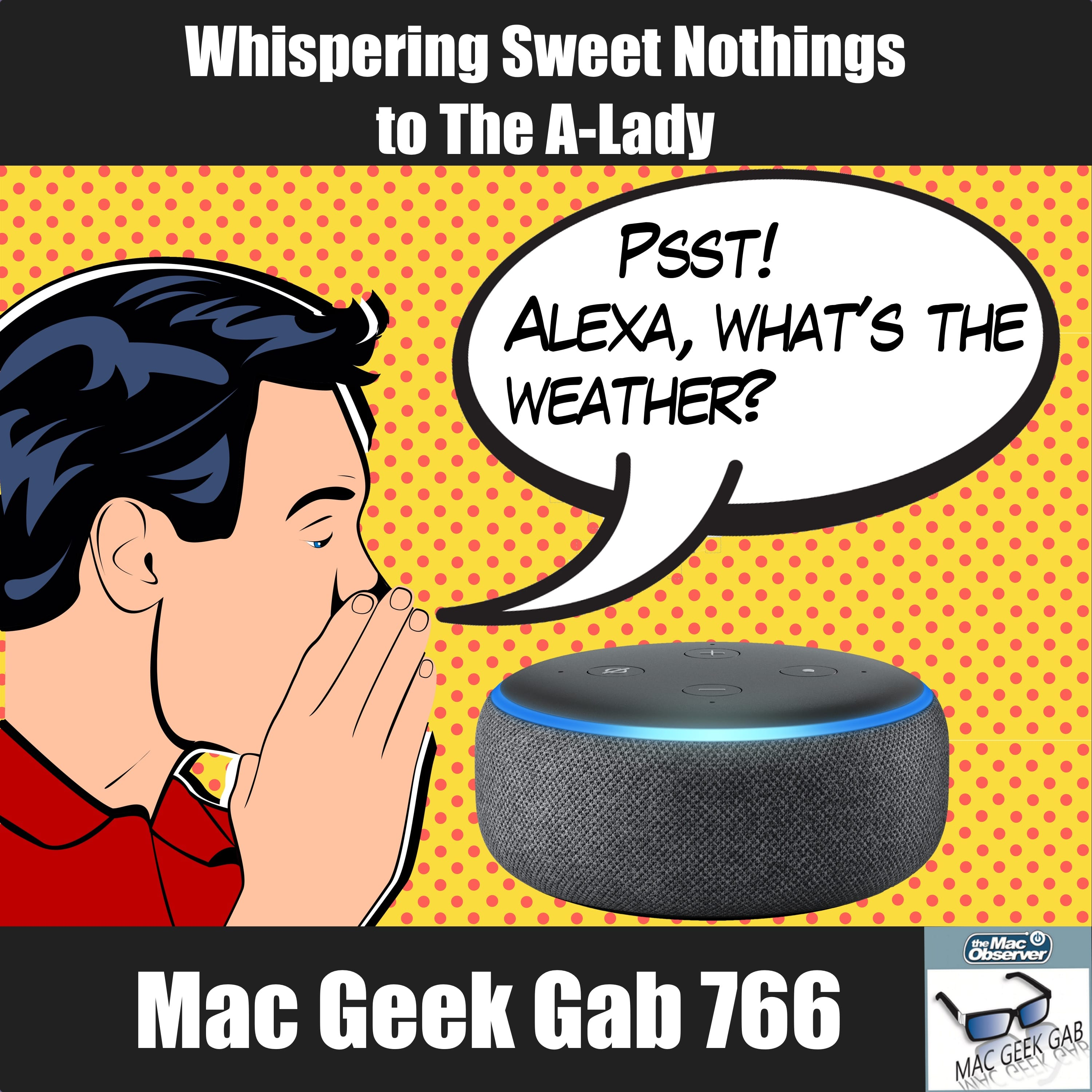 Whispering Sweet Nothings at The A-Lady – Mac Geek Gab