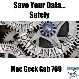 Mac Geek Gab 769: Save Your Data...Safely