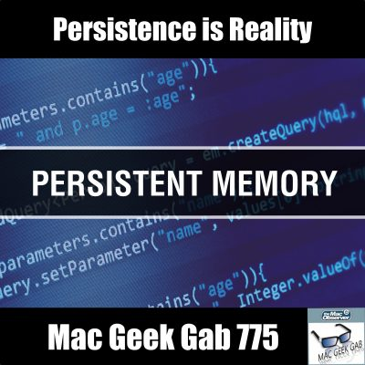 Persistence is Reality - Mac Geek Gab 775