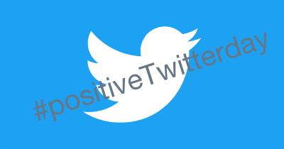 #positiveTwitterday