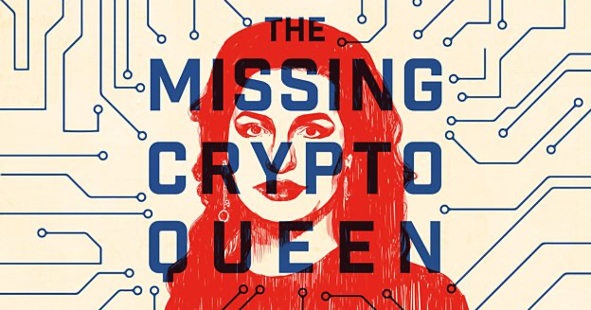'The Missing Cryptoqueen' is 'Serial' With a Tech Twist