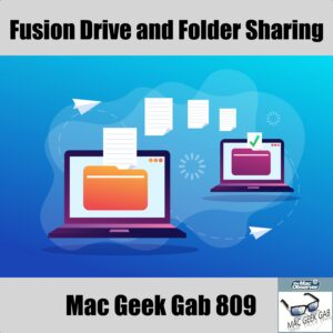 Folders Transferring between computers, Mac Geek Gab 809