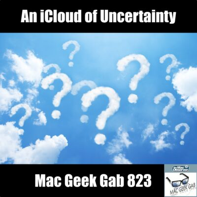 Mac Geek Gab 823 episode image
