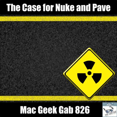 Mac Geek Gab 826 episode image with Nuclear logo on road titled,