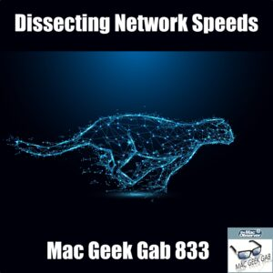 Mac Geek Gab 833 episode image: a digital cheetah Dissecting Network Speeds