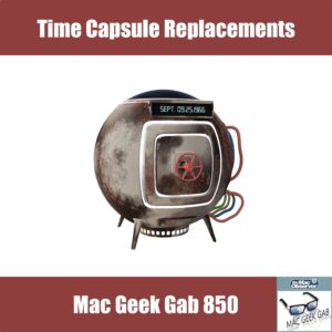 Time Capsule Replacements for Mac Geek Gab 850 Episode Image