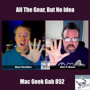 All The Gear, But No Idea(r) - Mac Geek Gab 852 episode image